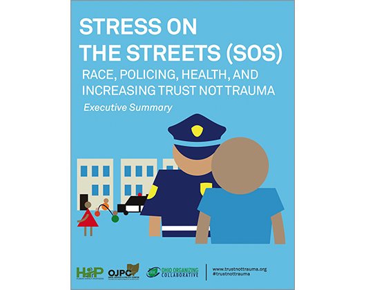 Stress on the Streets (SOS): Race, Policing, Health, and Increasing Trust Not Trauma