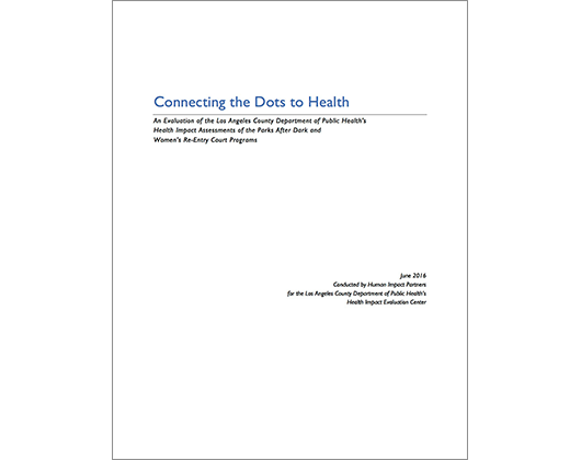 Connecting the Dots: An Evaluation of LACDPH HIAs of the Parks After Dark and Women's Re-Entry Court Programs