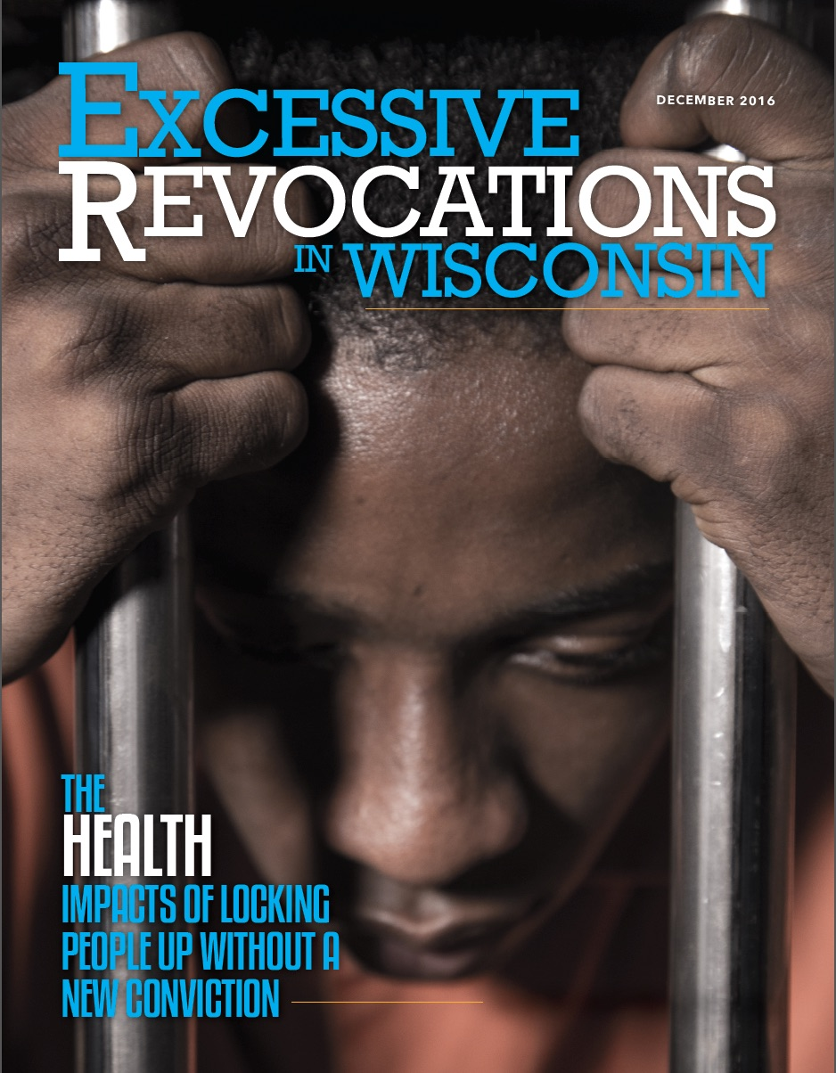 Excessive Revocations in Wisconsin: The Health Impacts of Locking People Up without a New Conviction