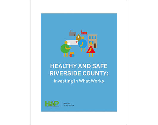 Healthy and Safe Riverside County: Investing in What Works