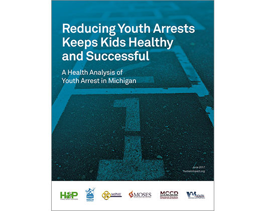 Reducing Youth Arrests Keeps Kids  Healthy and Successful: A Health Analysis of Youth Arrest in Michigan