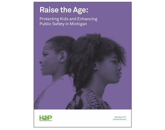 Raise the Age: Protecting Kids and Enhancing Public Safety in Michigan