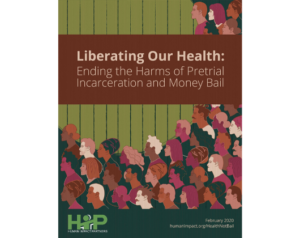 Cover page of Liberating Our Health: Ending the Harms of Pretrial Incarceration and Money Bail national report, with illustration of many diverse faces facing left.