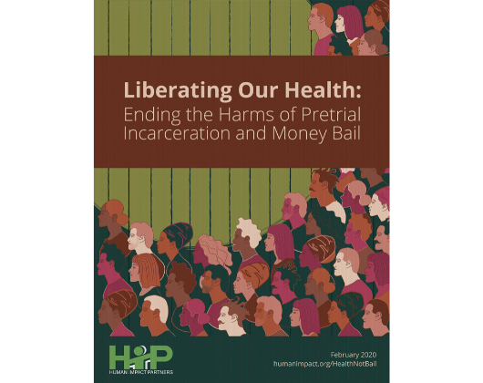 Liberating Our Health: Ending the Harms of Pretrial Incarceration and Money Bail