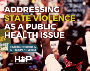"Event image: Background shows a young Black person raising their fist in front of a group of protestors, title font in foreground reads ""Addressing State Violence as a Public Health Issue"""
