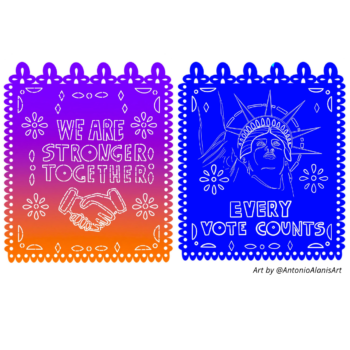 "2 illustrations side by side: At left, hands shaking beneath text reading ""We are stronger together"" on a purple and orange background. At right, illustration of the statue of liberty above the text ""every vote counts"" on blue background"