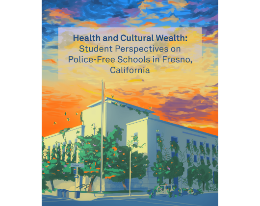 Health and Cultural Wealth: Student Perspectives on Police-Free Schools in Fresno, California